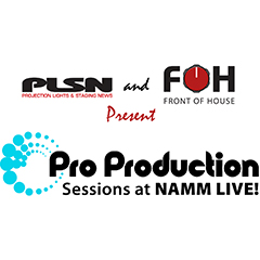 Pro Production by PLSN & FOH - The 2019 NAMM Show