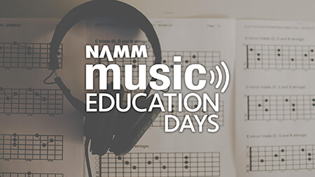 NAMM Music Education Days for PreK-12 Music Teachers and Administrators